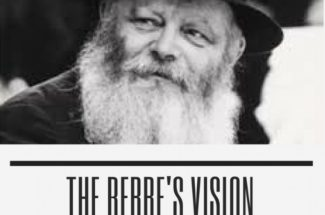 Rebbe's Vision -I am Responsible For You – (Rabbi Menachem Mendel Schneerson – Chabad-Lubavitch)